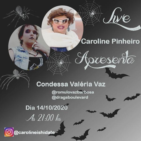 Folder da live de Caroline Pinheiro e sua convidada Condessa Valéria Vaz