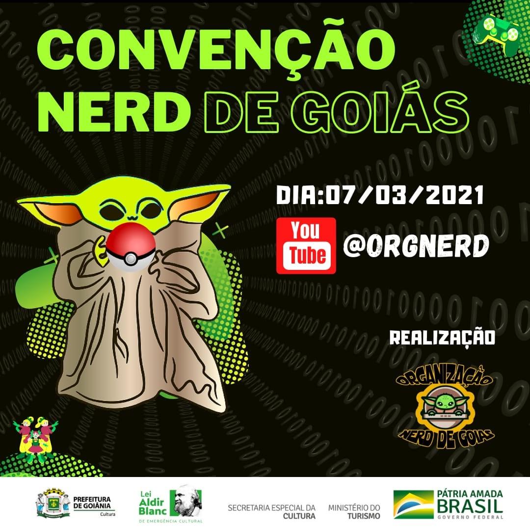 Banner de divulgação do evento Convenção Nerd de Goiás, que ocorrerá dia 07 de março de 2021, pelo Youtube @orgnerd.