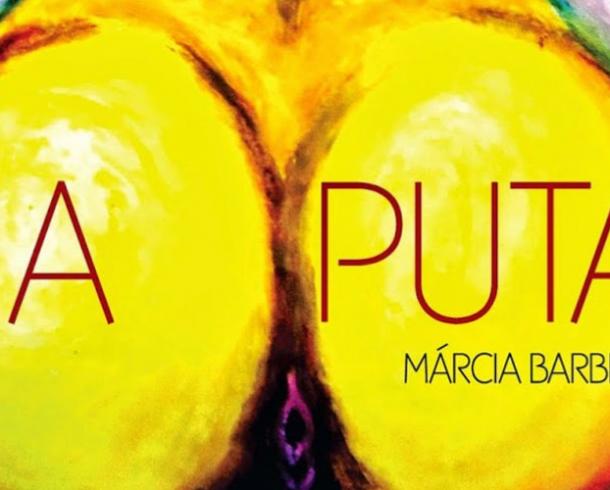 """Livro """"A Puta"""", de Márcia Barbieri, ganha leitura performática com 4 horas de duração"""