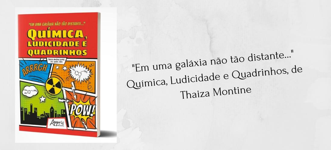 """Novo livro de Thaiza Montine   """"Em uma galáxia não tão distante…"""" Química, Ludicidade e Quadrinhos"""